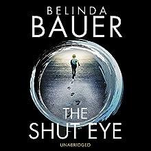 The Shut Eye (       UNABRIDGED) by Belinda Bauer Narrated by Andrew Wincott