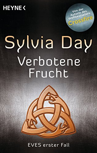 Sylvia Day - Verbotene Frucht: Eves erster Fall (German Edition)