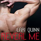 Reveal Me: Unveiled, Book 1 | Cari Quinn