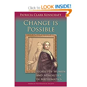 WEBSITE: CHANGE IS POSSIBLE: Stories of Women and Minorities in Mathematics (2005)...