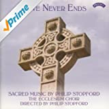 Love Never Ends - Sacred Music by Philip Stopford