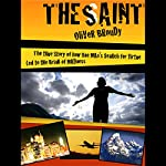 The Saint: The True Story of How One Man's Search for Virtue Led to the Brink of Madness | Oliver Broudy