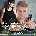 Guarding Morgan: Sanctuary, Book 1 (       UNABRIDGED) by RJ Scott Narrated by Sean Crisden