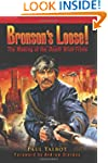 Bronson's Loose!: The Making of the D...