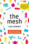 The Mesh: Why the Future of Business...