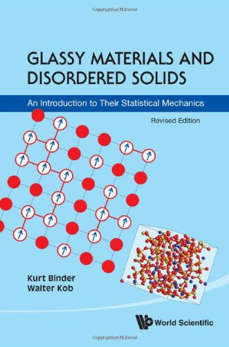 Glassy Materials and Disordered Solids An Introduction to Their Statistical Mechanics Revised Edition