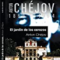 El jardín de los cerezos [The Cherry Orchard] (       UNABRIDGED) by Anton Chèjov Narrated by Victor Prieto