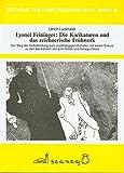 Lyonel Feininger, die Karikaturen und das zeichnerische Fruhwerk: Der Weg der Selbstfindung zum unabhangigen Kunstler, mit einem Exkurs zu den ... zur Kunstwissenschaft) (German Edition) (3892350108) by Luckhardt, Ulrich