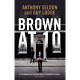 Brown at 10by Anthony Seldon
