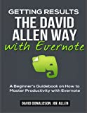 img - for Getting Results the David Allen Way with Evernote: A Beginner's Guidebook on How to Master Productivity with Evernote book / textbook / text book