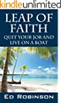 Leap of Faith: Quit Your Job and Live...