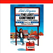 The Lost Continent: Travels In Small Town America (       UNABRIDGED) by Bill Bryson Narrated by William Roberts