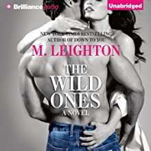 The Wild Ones (       UNABRIDGED) by M. Leighton Narrated by Nick Podehl, Amy McFadden