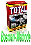 Total Betfair Football Trading: Bosman-Methode (German Edition)