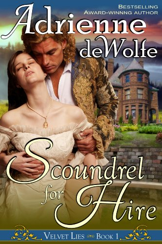 Scoundrel for Hire (Velvet Lies, Book 1) by Adrienne deWolfe