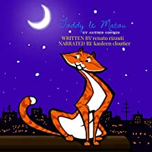 Toddy le Matou et Autres Contes [Toddy the Tomcat and Other Tales] | Livre audio Auteur(s) : Renato Rizzuti Narrateur(s) : Kauleen Cloutier