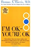 I'm Ok---you're Ok