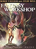 Fantasy Workshop: A Practical Guide: The Painting Techniques of Boris Vallejo and Julie Bell (1560254866) by Vallejo, Boris