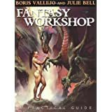 Fantasy Workshop: A Practical Guidepar Boris Vallejo