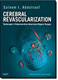 img - for Cerebral Revascularization: Techniques in Extracranial-to-Intracranial Bypass Surgery: Expert Consult - Online and Print, 1e book / textbook / text book