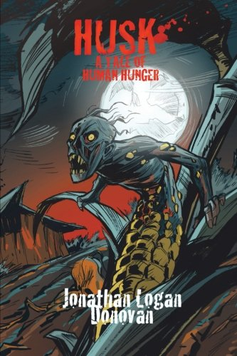 Husk: A Tale of Human Hunger