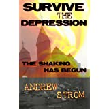 SURVIVE THE DEPRESSION... The Shaking Has Begunby Andrew Strom