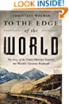 To the Edge of the World: The Story o...