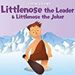 Littlenose the Leader & Littlenose the Joker | John Grant