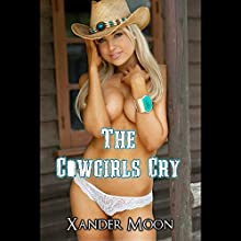 The Cowgirls Cry Audiobook by Xander Moon Narrated by Eddie Leonard Jr.