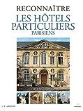 echange, troc Jean-Marc Larbodière - Reconnaître les hôtels particuliers parisiens