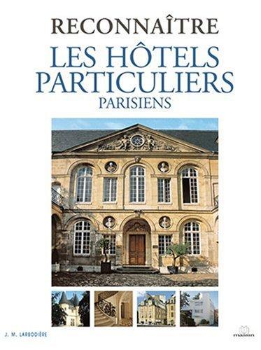 Reconna tre les h tels particuliers parisiens librairie des artisans du pat - Les hotels particuliers ...