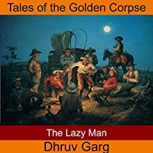 The Lazy Man Audiobook by Dhruv Garg Narrated by John Hawkes