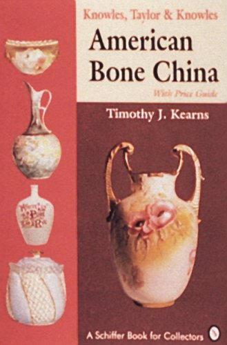 Knowles, Taylor and Knowles: American Bone China: With Price Guide (Schiffer Book for Collectors)