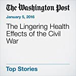 The Lingering Health Effects of the Civil War | Carolyn Y. Johnson