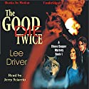 The Good Die Twice: A Chase Dagger Mystery, Book 1 (       UNABRIDGED) by Lee Driver Narrated by Jerry Sciarrio