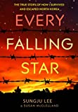 img - for Every Falling Star: The True Story of How I Survived and Escaped North Korea book / textbook / text book