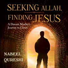 Seeking Allah, Finding Jesus: A Devout Muslim Encounters Christianity | Livre audio Auteur(s) : Nabeel Qureshi Narrateur(s) : Nabeel Qureshi