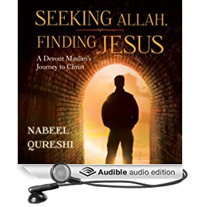 Seeking Allah, Finding Jesus: A Devout Muslim Encounters Christianity (Unabridged)