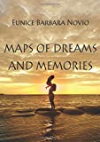 Maps of Dreams and Memories