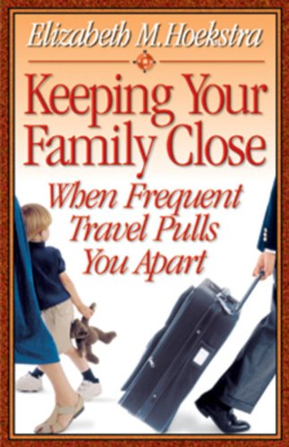 Keeping Your Family Close When Frequent Travel Pulls You Apart