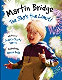 img - for Martin Bridge: The Sky's the Limit! book / textbook / text book