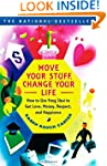 Move Your Stuff, Change Your Life: Ho...