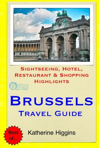 Brussels Travel Guide: Sightseeing, Hotel, Restaurant & Shopping Highlights PDF