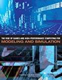 img - for The Rise of Games and High Performance Computing for Modeling and Simulation book / textbook / text book