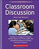 img - for Classroom Discussion: Strategies for Engaging All Students, Building Higher-Level Thinking Skills, and Strengthening Reading and Writing Across the Curriculum (Theory and Practice) book / textbook / text book