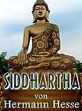 SIDDHARTHA Eine indische Dichtung (Kommentiert) (German Edition)