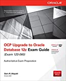 OCP Upgrade to Oracle Database 12c Exam Guide (Exam 1Z0-060) (Oracle Press)
