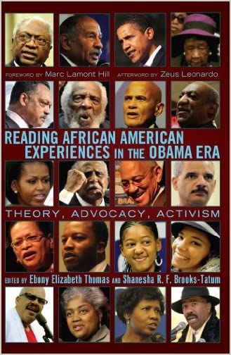 Reading African American experiences in the Obama era : theory, advocacy, activism