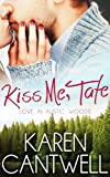 Kiss Me, Tate (Love in Rustic Woods)