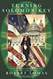 Turning the Solomon Key: George Washington, the Bright Morning Star, and the Secrets of Masonic Astrology (1592332846) by Lomas, Robert